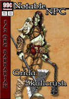 99 Cent Adventures - Notable NPC - Grida Skullcrush