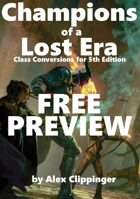 [Preview] Champions of a Lost Era: Class Conversions for 5th Edition