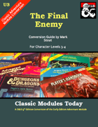 Classic Modules Today: U3 The Final Enemy (5e)