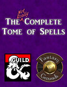The (Not Really) Complete Tome of Spells