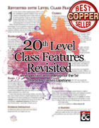 20th Level Class Features: Revisited