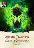 School of Chronomancy - Arcane Tradition