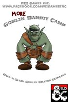 More Goblin Bandit Camp