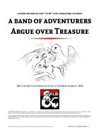 A Band of Adventurers Argue over Treasure