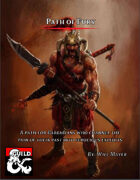 Path of Fury: A Path for Barbarians Who Channel the Pain of their Past into Ferocious Exploits