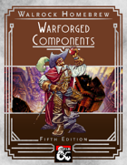 {WH} Warforged Components! Magical items to integrate into warforged characters