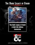 Dark Legacy of Evard - A D&D 5th Edition Conversion