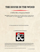 The House in the Wood - Dollar Menu Dungeons