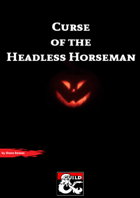 Curse of the Headless Horseman (A Halloween themed adventure)