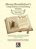 Moxxy Bramblefoot's Compendium of Astonishing Wildlife (Part One)