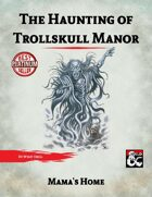 Dragon Heist: The Haunting at Trollskull Manor