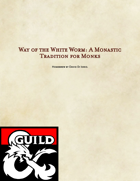 Way of the White Worm: A Monastic Tradition for Monks