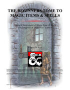 The Beginner's Tome to Magic Items and Spells