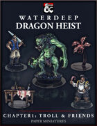 Dragon Heist - Chapter 1: Troll and Friends Paper Miniatures