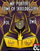 Mr. Porter's Tome of Skullduggery Vol. 2