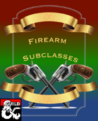 3 Firearm Subclasses (5e)