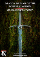 Dragon Dreams of the Forest Kingdom: Death In The Last Drop