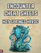 Hot Springs Havoc: An Encounter Cheat Sheet