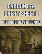 Village of Violence: An Encounter Cheat Sheet