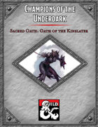 Champions of the Underdark Sacred Oath Oath of the Kinslayer