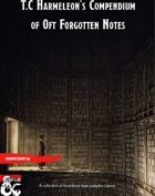 T.C Harmeleon's Compendium of Oft Forgotten Notes