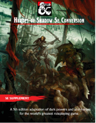 Heroes of Shadow 5E COMPLETE Conversion