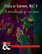Codex of Cantrips, Vol. 1