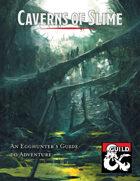 Caverns of Slime - An Egghunter's Guide to Adventure