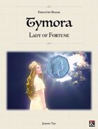 TYMORA, Lady of Fortune ✧ Forgotten Realms 5e