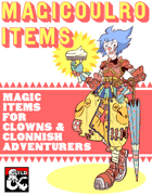 Magicoulro Items: Magic Items for Clowns and Clonnish Adventurers