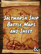 Saltmarsh Ship Battle Maps and Sheet