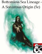 Bottomless Sea Lineage - Sorcerer (5e)