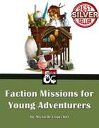 Faction Missions for Young Adventurers