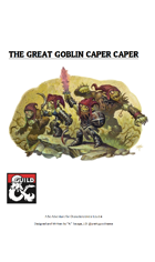 The Great Goblin Caper Caper