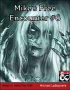Mike's Free Encounter #6: Ghost of Kella Thar