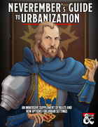 Neverember's Guide to Urbanization