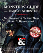 Monsters' Guide to Combat Encounters for Waterdeep: Dungeon of the Mad Mage. Level 5.