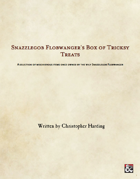 Snazzlegob Flobwanger's Box of Tricksy Treats