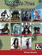 Mike's free Encounters #1-10