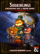 {WH} Squashlings! A pumpkin-headed race of tricks and treats!
