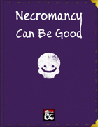 Necromancy Can Be Good :)