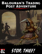 Balduran's Trading Post Adventure: Stop, Thief!
