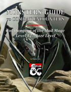 Monsters' Guide to Combat Encounters for Waterdeep: Dungeon of the Mad Mage. Level 12.