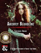 Sorcerous Origin: Archfey Bloodline (Fantasy Grounds)
