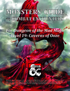 Monsters' Guide to Combat Encounters for Waterdeep: Dungeon of the Mad Mage. Level 19.
