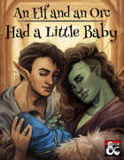 An Elf and an Orc Had a Little Baby: Parentage and Upbringing in D&D