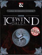 Laeral Silverhand's Notebook: Surviving Icewind Dale