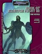 Book of Eldritch Might III: The Nexus
