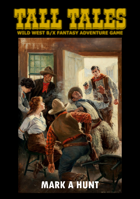 Tall Tales BX Wild West RPG