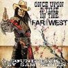 Once Upon A Time In The Far West
